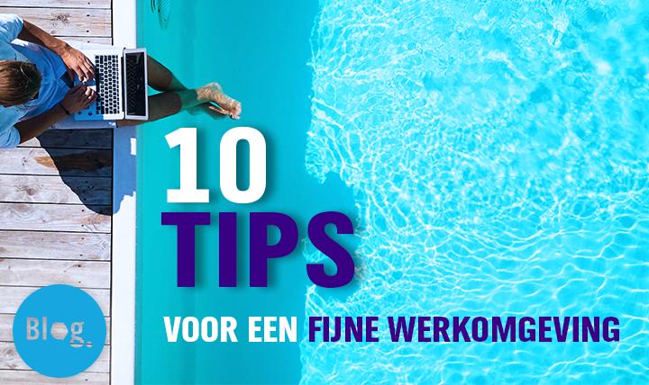 10 tips fijne werkomgeving